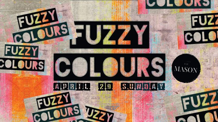 Fuzzy Colours at Mason Event Image